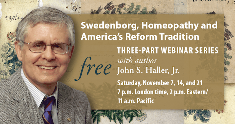 """Photograph of John S. Haller, Jr. Text reads """"Swedenborg, Homeopathy and America's Reform Tradition: Three-Part Webinar Series."""""""